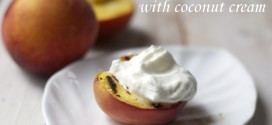 Grilled Peaches and Coconut Cream Paleo Recipe