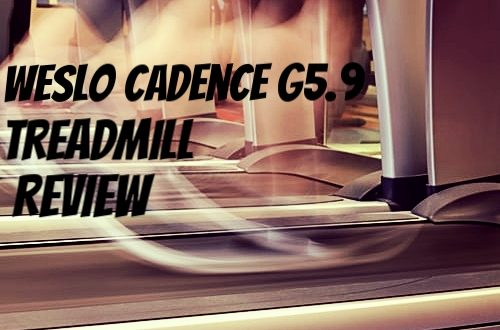 Weslo Cadence G5.9 Treadmill Review