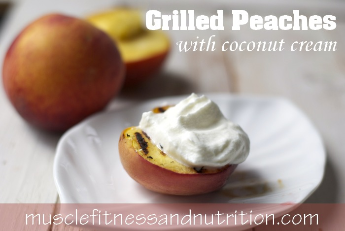 Grilled Peaches with Coconut Cream Paleo Recipe
